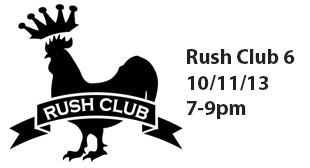 Rush Club 6 is tomorrow – October 11, 2013!